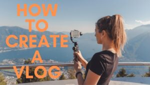Read more about the article How to Create a Vlog in Less than 20 minutes